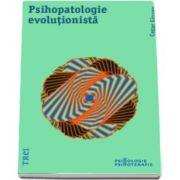 Psihopatologie evolutionista (Cezar Giosan)
