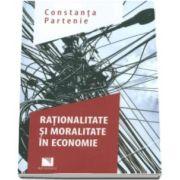 Rationalitate si moralitate in economie (Constanta Partenie)