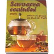 Manfred Neuhold, Savoarea ceaiului - Ceaiuri din frunze, din flori, din fructe