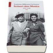 Scrisori catre Monica 1951-1958, volumul II - Ecaterina Balacioiu-Lovinescu
