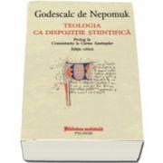 Godescalc de Nepomuk - Teologia ca dispozitie stiintifica. Prolog la Comentariu la Cartea Sentintelor. Editie critica