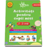 Activitati pentru copii mici 2-3 ani (Colectia Copilul destept)