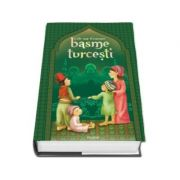 Cele mai frumoase basme turcesti - Editie cartonata