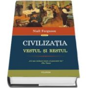 Niall Ferguson, Civilizatia. Vestul si Restul - Editia 2017
