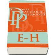 Dictionar praxiologic de pedagogie - Volumul II (E-H)