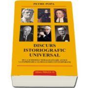 Petre Popa, Discurs istoriografic universal. De la scrierile moralizatoare antice la exprimarea globalizarii contemporane