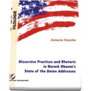 Antonia Enache, Discursive Practices and Rhetoric in Barack Obama s State of the Union Addresses