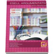 Maria Boghici, Eseul argumentativ pentru Bacalaureat. 100 de modele de eseuri, 104 aplicatii practice (notiuni teoretice)