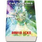 David Icke, Eul fantoma - si cum sa iti descoperi adevaratul eu -