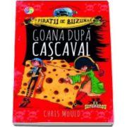 Chris Mould - Goana dupa cascaval - Piratii de buzunar, volumul I