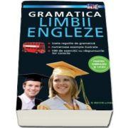 Gramatica limbii engleze pentru gimnaziu si liceu. Toate regulile de gramatica, numeroase exemple ilustrate, 100 de exercitii cu raspunsurile lor corecte