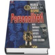 Marea carte despre personalitati. Regi, imparati, savanti, artisti, scriitori, femei celebre (Editie De Agostini)