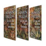 Marin Preda - Cel mai iubit dintre pamanteni, volumele I, II, III (Seria de autor Marin Preda)