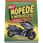 Marius Stanculescu - Mopede si Motociclete 2017 - Teorie si Intrebari, explicate pentru categoriile A, A1, A2 si AM