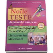 Noile teste dupa model european. Evaluarea Nationala. Clasa a IV-a. Limba romana - Matematica. Editie revazuta si adaugita (Cristina-Diana Neculai)