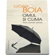 Lucian Boia, Omul si clima - Teorii, scenarii, psihoze - Editia a III-a
