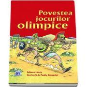 Minna Lacey, Povestea jocurilor olimpice - (Editie ilustrata)