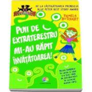 Puii de extraterestru mi-au rapit invatatoarea (Pamela Butchart)