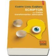 Codrin Liviu Cutitaru, Scriptor sau Cartea transformarilor admirabile