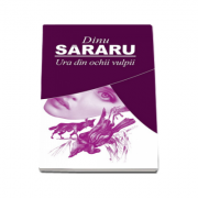 Dinu Sararu, Ura din ochii vulpii