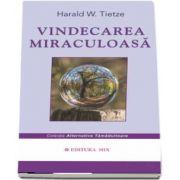 Vindecarea miraculoasa (Colectia, Alternative Tamaduitoare)