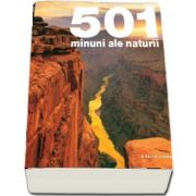 501 minuni ale naturii - Editie brosata