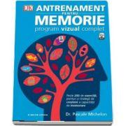 Pascale Michelon, Antrenament pentru memorie. Program vizual complet - Peste 200 de exercitii, ponturi si strategii de crestere a capacitatii de memorare