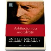 Emilian Mihailov, Arhitectonica moralitatii