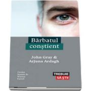 Barbatul constient (John Gray)