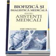 Hary Harlauanu, Biofizica si imagistica medicala pentru asistenti medicali - Suport de curs