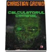 Christian Grenier, Calculatorul criminal