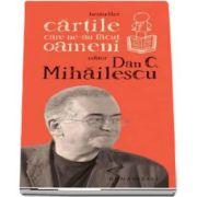 Dan C. Mihailescu, Cartile care ne-au facut oameni - Editia a II-a