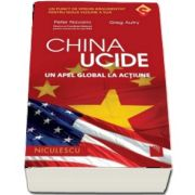 Peter Navarro, China ucide - Un apel global la actiune