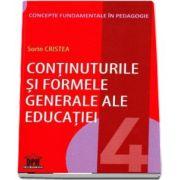 Sorin Cristea, Continuturile si formele generale ale educatiei. Concepte fundamentale in pedagogie (Volumul 4)