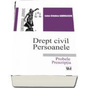 Luiza Cristina Gavrilescu, Drept civil. Persoanele. Probele. Prescriptia