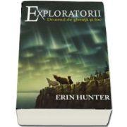 Erin Hunter, Drumul de gheata si de foc. Exploratorii - Volumul V