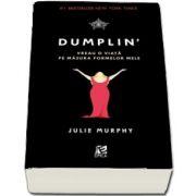 Dumplin - Vreau o viata pe masura formelor mele - Julie Murphy