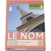 Francais 1 Le Nom. Exercices de Grammaire - Editie 2017