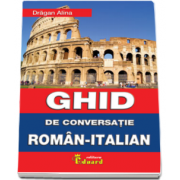 Ghid de conversatie roman italian (Dragan Alina)