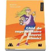 Ghid de supravietuire a tinerei mamici (Marie Thuillier)