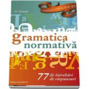 Gligor Gruita, Gramatica normativa. 77 de intrebari. 77 de raspunsuri - Editia a VII-a