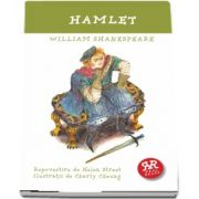 William Shakespeare - Hamlet - Repovestire de Helen Street, Ilustratii de Charly Cheung