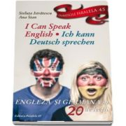 I can speak English - Ich kann Deutsch sprechen. Engleza si Germana in 20 de lectii (Steluta Istratescu)