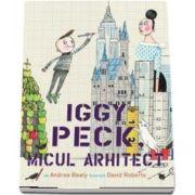 Iggy Peck, micul arhitect (Andrea Beaty)