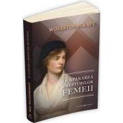 Mary Wollstonecraft - In apararea drepturilor femeii