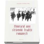 Chiribau Albu Mihaela, Itinerarul unei stravechi traditii romanesti