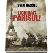Sven Hassel, Lichidati Parisul! - Editia 2017