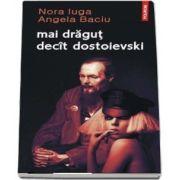 Nora Iuga, Mai dragut decit Dostoievski - Ilustratii de Ion Barbu