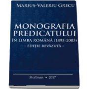 Marius Valeriu Grecu, Monografia predicatului in Limba Romana (1895-2005) - Editie Revazuta