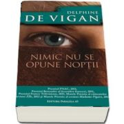 Nimic nu se opune noptii (Delphine De Vigan)